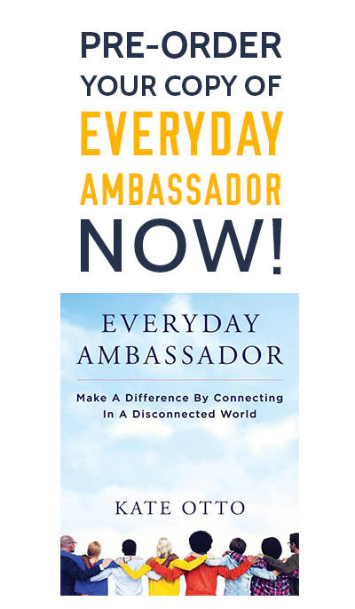 Everyday Ambassador Connecting in a Disconnected World
